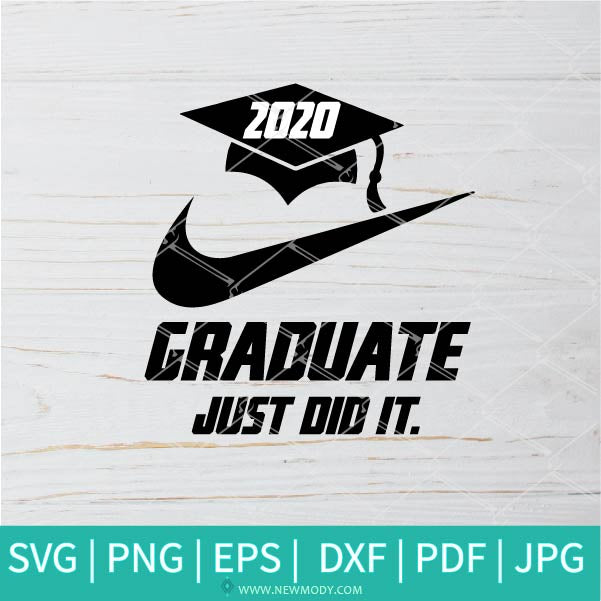 Graduate Just Did It SVG - Nike Just Do It SVG - Graduation 2020 SVG - Senior 2020