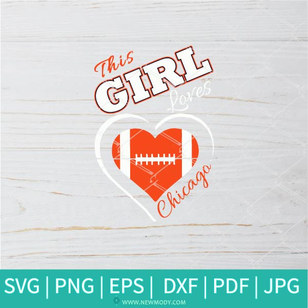 This Girl Loves Chicago SVG - Chicago Bears SVG - Chicago Bears Logo SVG