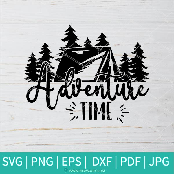 Adventure Time SVG - Camp SVG - Happy Camper  SVG -Camping SVG