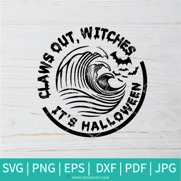Claws Out Witches It's Halloween SVG - Halloween SVG - Witches SVG