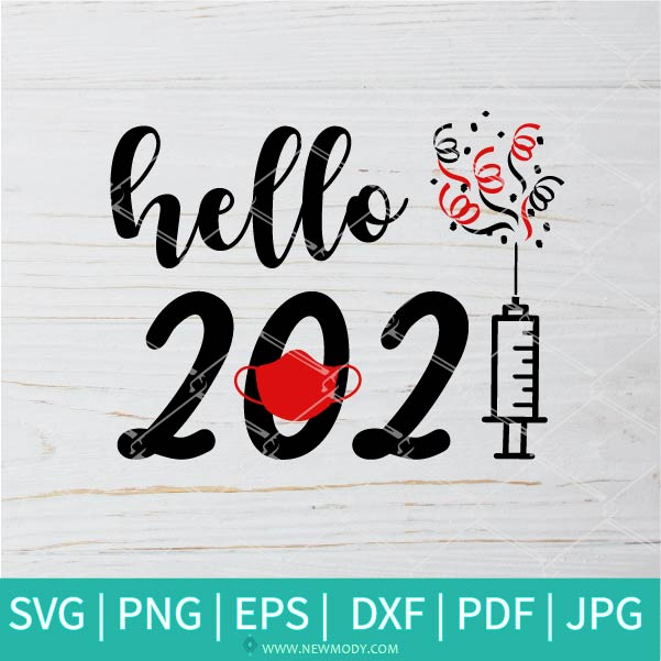 Hello 2021  svg - 2021 Svg - Happy New Year 2021 SVG - Cheers 2021 SVG-  Funny New Year SVG - Newmody