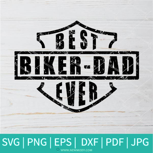 Best Biker Dad Ever SVG - father's day SVG - Dad SVG - Father SVG