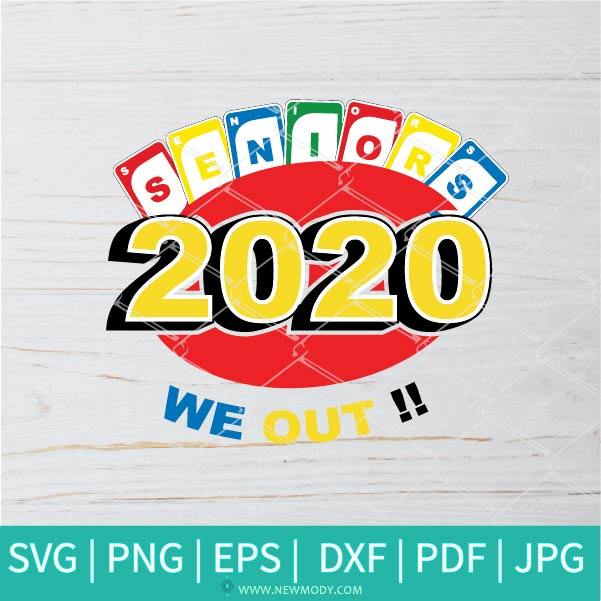 Seniors 2020 We Out SVG - Uno SVG - Uno Card SVG - Uno out SVG