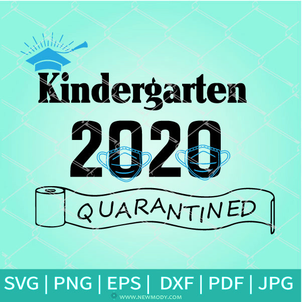 Kindergarten Graduation SVG - Quarantined SVG - Class of 2020 Svg