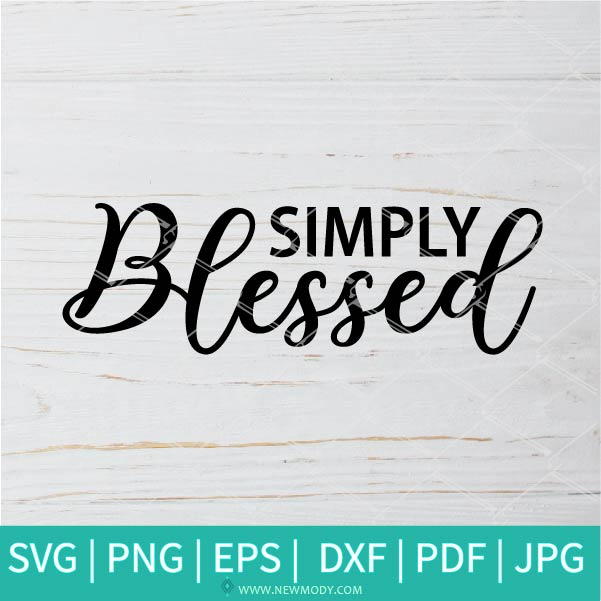 Simply Blessed SVG - Mom SVG - Blessed SVG