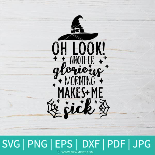 Another Glorious Morning Makes Me Sick  SVG - Sanderson Sisters SVG