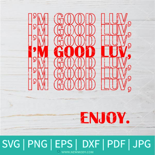 I'm Good Luv Enjoy SVG - Im Good Luv Thank You Bags Love Money Fresh Drip SVG - I'm Good Luv Thank You Bags SVG