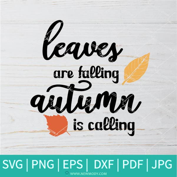 Leaves Are Falling Autumn Is Calling SVG - Fall svg - Autumn SVG - Pumpkins SVG