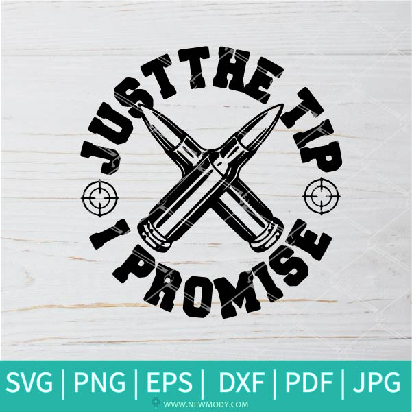 Just The Tip I Promise SVG - Horror SVG - Halloween SVG
