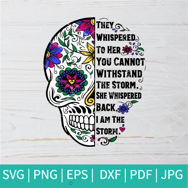They Whispered To Her You Cannot Withstand The Storm She Whispered Back I Am The Storm SVG - Storm SVG