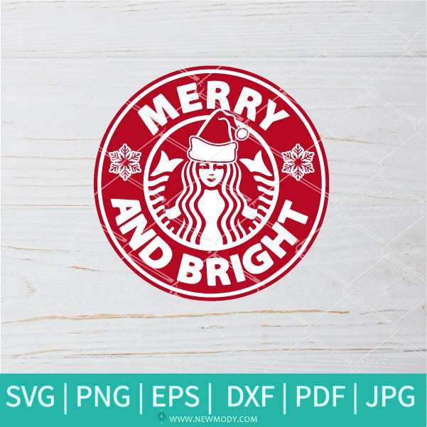 Merry And Bright Starbucks SVG - Christmas SVG - Starbucks SVG