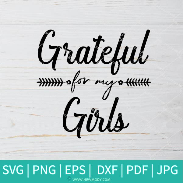 Grateful For My Girls SVG - Girl Mom SVG - Grateful SVG - Mom SVG