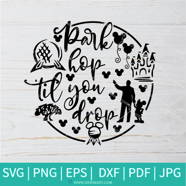 Disney Park Hop Til You Drop SVG - Mickey Mouse SVG