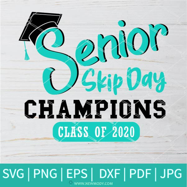 Senior Skip Day Champions Svg Class Of 2020 Svg Graduation