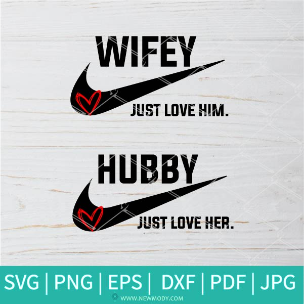 Hubby Wifey SVG - Wifey Just Love Him SVG - Hubby Just Love Her  SVG - Husband & Wife Svg
