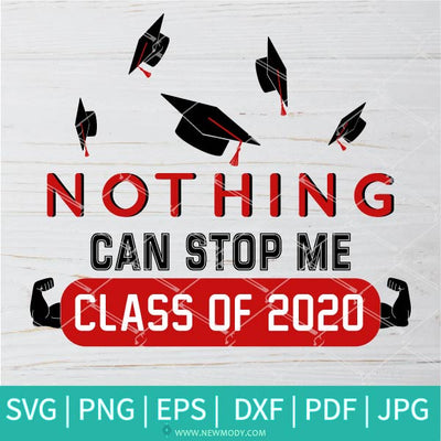 Nothing Can Stop Me Class Of 2020 SVG - Graduation 2020 SVG - Senior 2020 Svg - Newmody