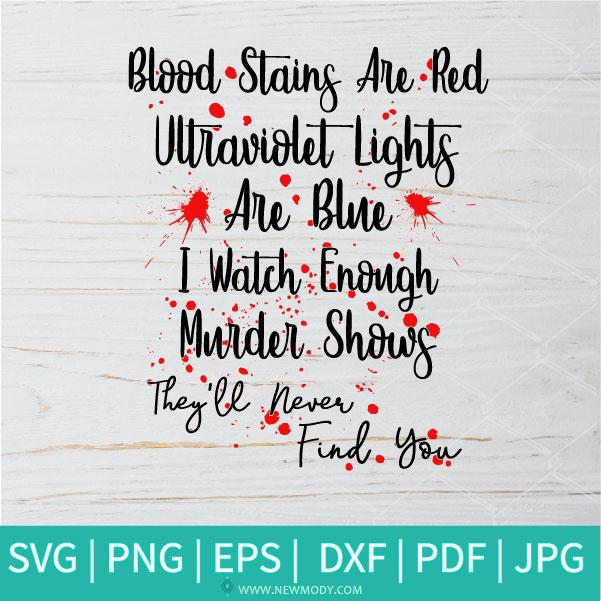 Blood Stains Are Red Ultraviolet Lights Are Blue SVG