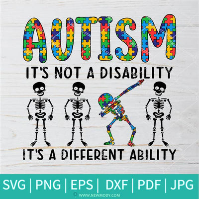 Autism It's Not A Disability It's A Different Ability SVG - Dabbing Skeleton Svg