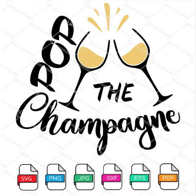 Pop The Champagne SVG Cut File - Newmody