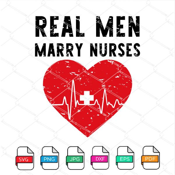 Real Men Marry Nurses SVG