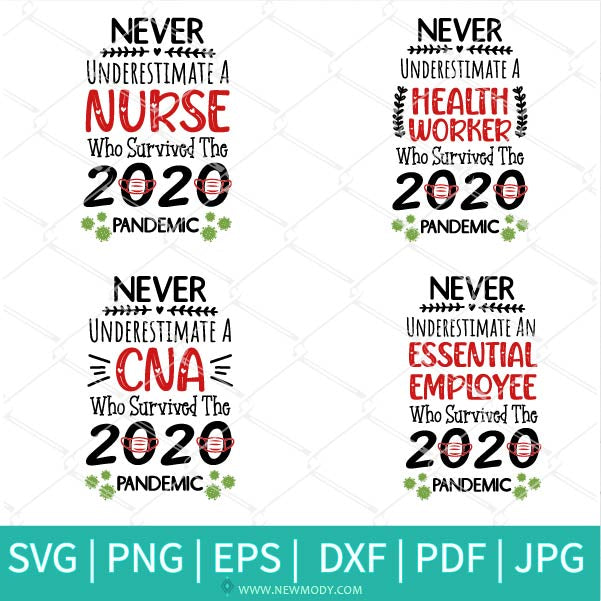 Never Underestimate SVG Bundle - Never Underestimate A Nurse Who Survived 2020 Coronavirus Pandemic SVG