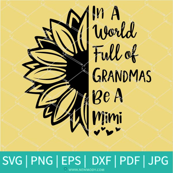 In A World Full of Grandmas Be A Mimi SVG - Grandma SVG