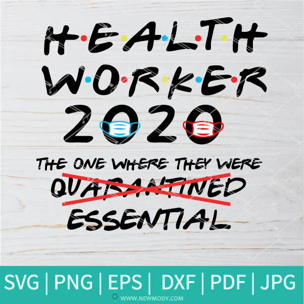 Health Worker 2020 The one where they were essential Svg - Essential Worker Svg