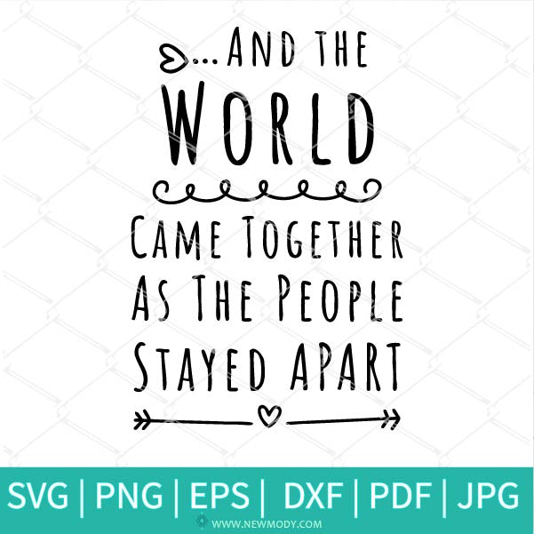 And The World Come Together SVG - Quarantine Svg - Social Distancing Svg