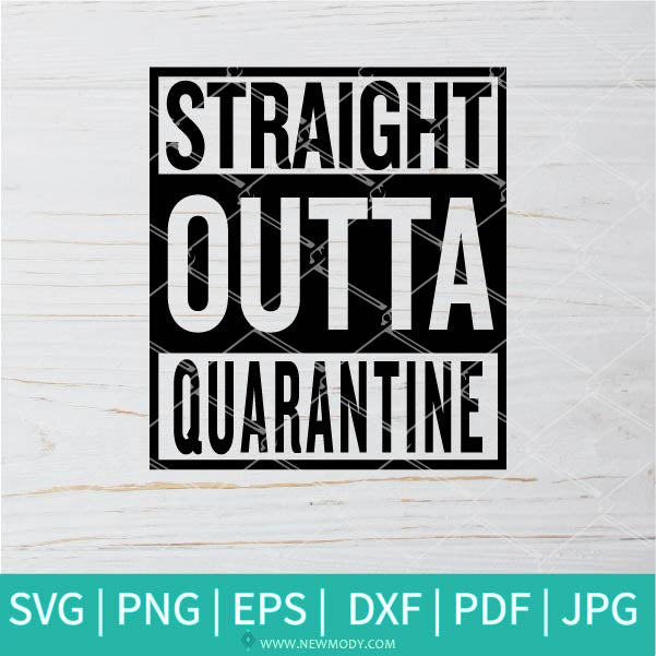 Straight Outta Quarantine SVG Bundle -  Distressed Straight Outta Svg