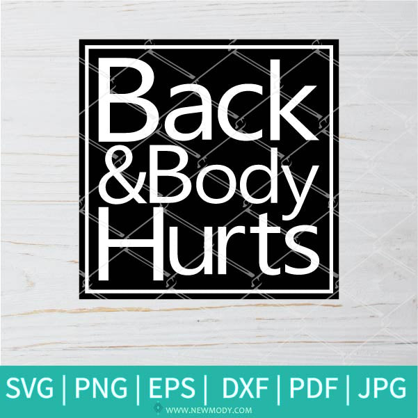 Back And Body Hurts SVG Bundle - Back And Body Hurts PNG Sublimation Bundle - Newmody