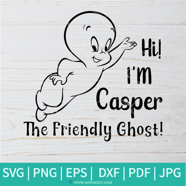 Hi I'm Casper The Friendly Ghost Svg - Casper SVG