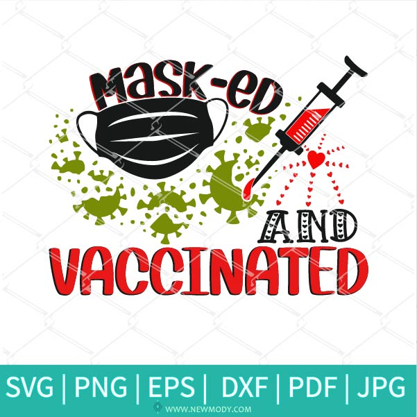 Masked And Vaccinated SVG -Mask SVG - Masked And Vaccinated  PNG