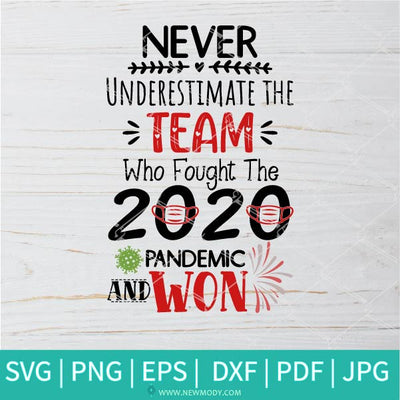 Never Underestimate The Team Who Fought 2020 Pandemic and Won SVG - Newmody