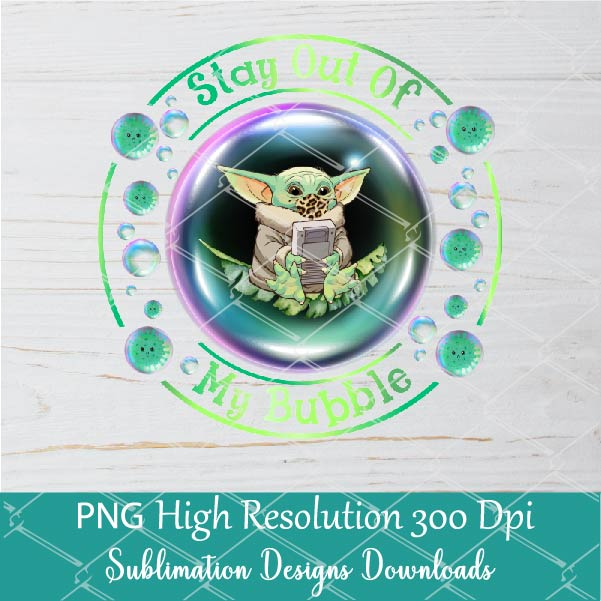 Stay Out Of My Bubble PNG Sublimation Design download - Baby Yoda With Leopard face mask Shirt design