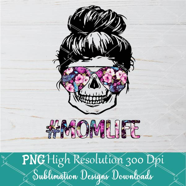 Mom Life Skull flower sunglasses Sublimation PNG Design - Mom Life PNG