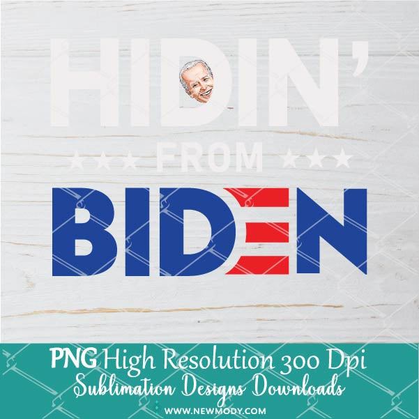 Hidin' from Biden PNG Sublimation Design - Joe 2020 Shirt design