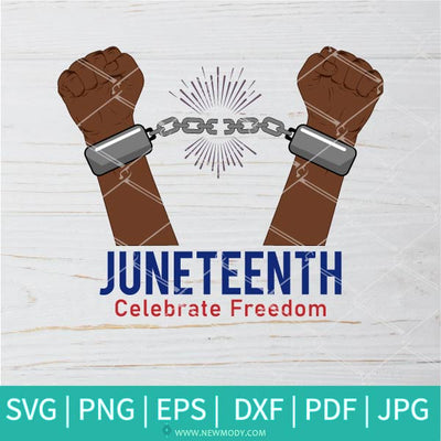 Juneteenth Celebrate Freedom SVG- Broken Handcuffs Svg - Stop racism Svg