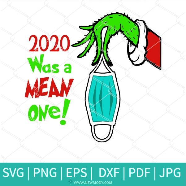2020 Was A Mean One SVG - Face Mask Svg - 2020 was a mean one PNG
