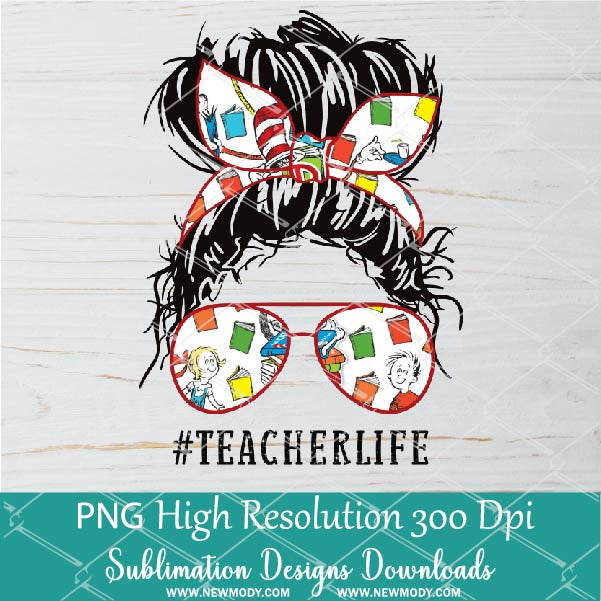Teacher Life PNG sublimation downloads - Messy Hair Bun Teacher PNG