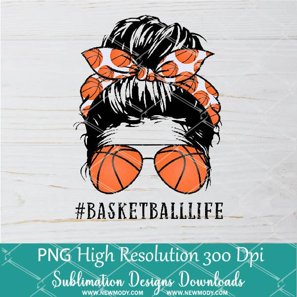 Basketball Life PNG sublimation downloads - Messy Hair Bun Basketball Mom Life PNG