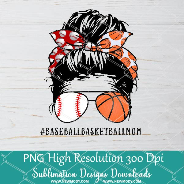 Baseball Basketball Mom PNG sublimation downloads - Messy Hair Bun Baseball Basketball Life PNG