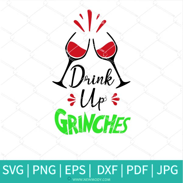 Drink Up Grinches Svg - Christmas SVG - Wine glasses SVG