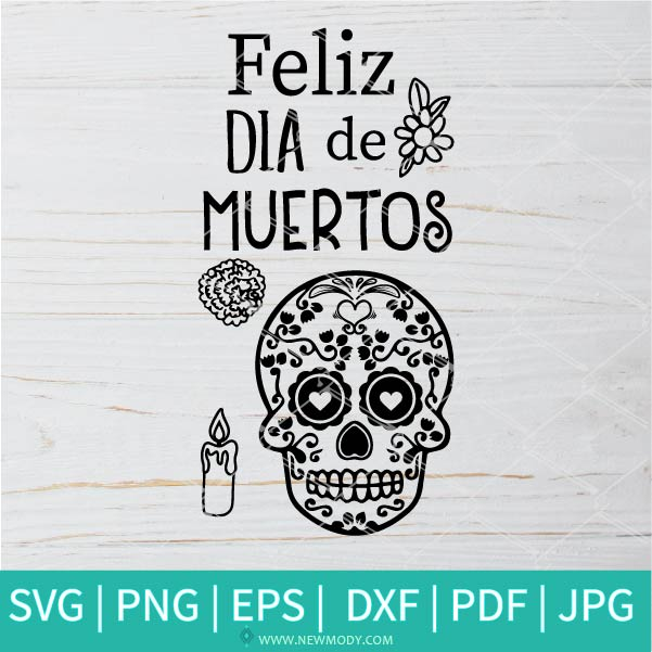 Feliz Dia de Muertos SVG - Day of The Dead SVG  - Sugar Skull Svg