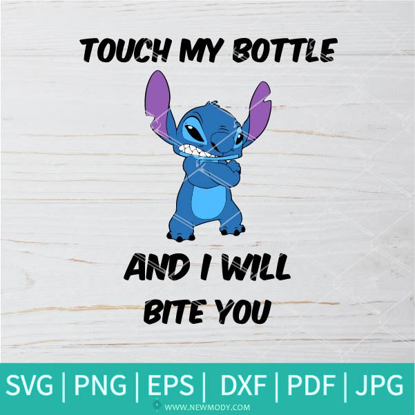 Touch My Bottle And I Will Bite You SVG - Stitch SVG - Stitich Quotes SVG - Water Bottle SVG