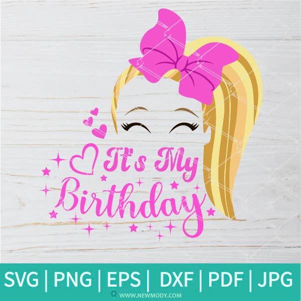JoJo Siwa It's My Birthday SVG - JoJo Siwa It's My Birthday PNG Sublimation Design
