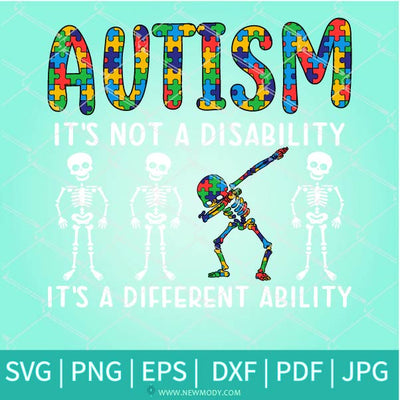 Autism It's Not A Disability It's A Different Ability SVG - Dabbing Skeleton Svg - Newmody