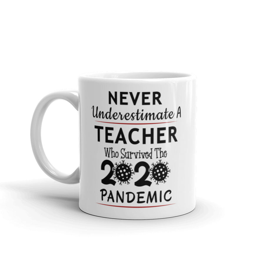 Custom Mug - Never Underestimate A teacher Who Survived 2020 Pandemic Mug