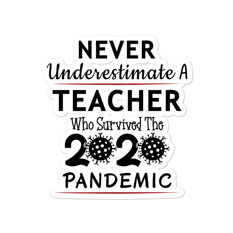 Custom Stickers -Never Underestimate A teacher Who Survived 2020 Pandemic Bubble-free stickers