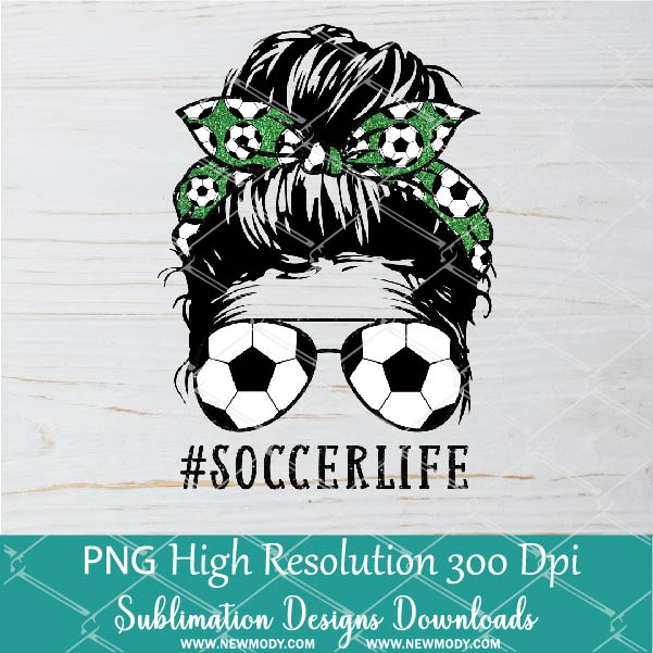 Messy Hair Bun Soccer Life PNG sublimation downloads - Soccer Mom Life PNG