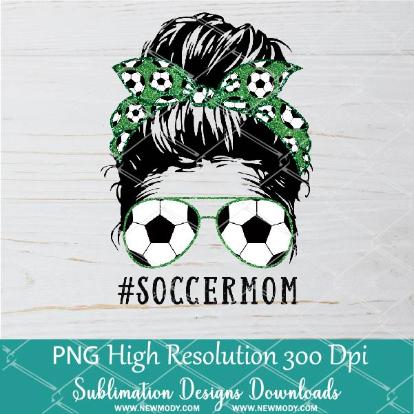 Messy Hair Bun Soccer Mom PNG sublimation downloads - Soccer Mom Life PNG